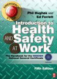 Introduction to health and safety at work : the handbook for the NEBOSH National General Certificate