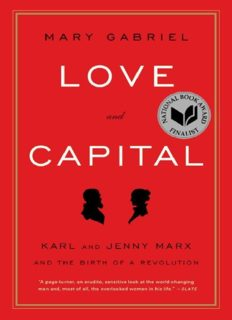Love and Capital. Karl and Jenny Marx and the Birth of a Revolution