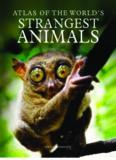 Atlas of the World's Strangest Animals