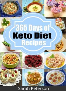 Ketogenic Diet: 365 Days of Keto, Low-Carb Recipes for Rapid Weight Loss