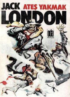 Ateş Yakmak - Jack London
