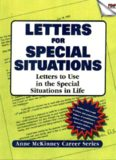 Letters For Special Situations: Letters to use in the special situations in life (: Anne McKinney Career Series)