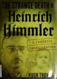The Strange Death of Heinrich Himmler: A Forensic Investigation Hardcover