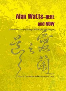 Alan Watts--Here and Now: Contributions to Psychology, Philosophy, and Religion
