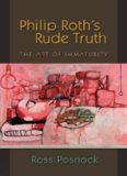 Philip Roth's Rude Truth: The Art of Immaturity