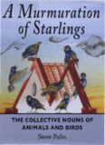 A murmuration of starlings : the collective nouns of animals and birds