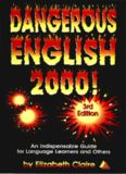 Dangerous English 2000: An Indispensable Guide for Language Learners and Others