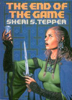 Tepper, Sheri S - End of the Game Trilogy - Jinian Footseer, Dervish Daughter, Jinian Star-eye
