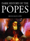 Dark history of the Popes : vice, murder and corruption in the Vatican