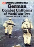 German Combat Uniforms in World War Two Volume II (Uniforms Illustrated 7)