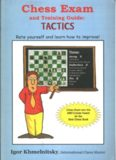 Chess Exam and Training Guide: Tactics: Rate Yourself and Learn How to Improve (Chess Exams)