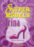 Supermodels Irina