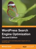 WordPress Search Engine Optimization, 2nd Edition: A complete guide to dominating search engines