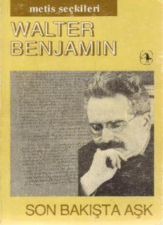 Son Bakışta Aşk - Walter Benjamin