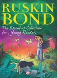 The Essential Collection for Young Readers - Ruskin Bond