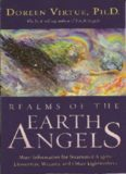 Realms of the Earth Angels: More Information for Incarnated Angels, Elementals, Wizards, and Other