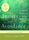 Anxiety and avoidance : a universal treatment for anxiety, panic, and fear