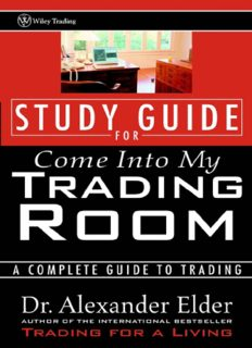 Study Guide for Come into My Trading Room: A Complete Guide to Trading (Wiley Trading)
