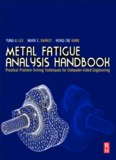 Metal Fatigue Analysis Handbook: Practical problem-solving techniques for computer-aided