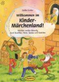 """Willkommen im Kinder-Märchenland!: Märchen werden lebendig durch Erzählen, Hören, Spielen und Gestalten. Für alle """"Königskinder"""", ob zuhause, im ... ... fernab unter dem großen Sternenhimmel"""