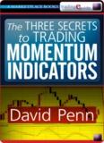 The Three Secrets to Trading Momentum Indicators