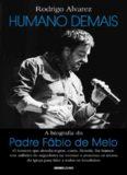 Humano Demais: a biografia do Padre Fábio de Melo