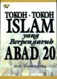 18. Tokoh-tokoh Islam Yang Berpengaruh Abad 20