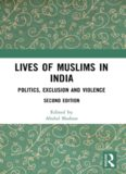 Lives of Muslims in India: Politics, Exclusion and Violence