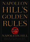 Napoleon Hill's golden rules: the lost writings - MVWilkinsGroup
