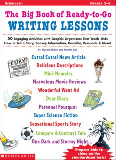 Big Book of Ready-to-Go Writing Lessons: 50 Engaging Activities with Graphic Organizers That Teach Kids How to Tell a Story, Convey Information, Describe, Persuade & More!