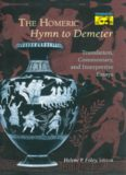 The Homeric hymn to Demeter : translation, commentary, and interpretive essays