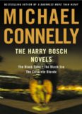 The Harry Bosch Novels - Black Echo - the Black Ice - the Concrete Blonde