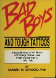 Bad Boys and Tough Tattoos - A Social History of the Tattoo with Gangs, Sailors and Street-Corner