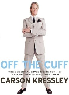Off the cuff: the essential style guide for men and the women who love them