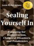Sealing Yourself In: Prepping for Bioterrorism, Chemical Disasters, and Pandemics
