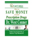 HOW TO SAVE MONEY ON YOUR PRESCRIPTION DRUGS BY Dr. WEST CONNER