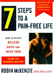 7 Steps to a Pain Free Life (How to Rapidly Relieve Back&Neck Pain Using the Mackenzie Method)