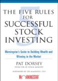 The Five Rules for Successful Stock Investing  Morningstar's Guide to Building Wealth and Winning in the Market
