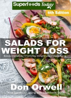 Natural Weight Loss Transformation 180 Salads for Weight Loss: Sixth Edition: Over 110 Quick & Easy Gluten Free Low Cholesterol Whole Foods Recipes full of Antioxidants & Phytochemicals