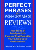 Perfect Phrases for Performance Reviews: Hundreds of Ready-to-Use Phrases That Describe Your