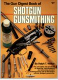 Gun Digest Book of Shotgun Gunsmithing