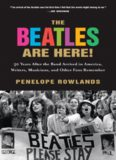 The Beatles Are Here!: 50 Years after the Band Arrived in America, Writers, Musicians & Other Fans