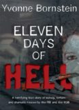 Eleven Days of Hell: A Terrifying True Story of Kidnap, Torture and Dramatic Rescue by the FBI