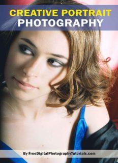 Creative Portrait Photography: Tips and Ideas on Photographing People, Women, Children, Couples and More! A Complete Guide on How to Photograph People