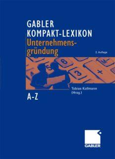 Gabler Kompakt-Lexikon Unternehmensgründung: 2.000 Begriffe nachschlagen, verstehen, anwenden, 2. Auflage