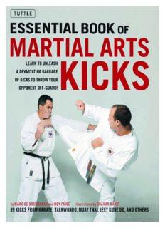 Essential book of martial arts kicks : 89 kicks from karate, taekwondo, muay thai, jeet kune do, and others