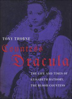 Countess Dracula: Life and Times of Elisabeth Bathory, the Blood Countess
