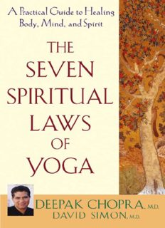 Drs. Deepak Chopra's and David Simon's 'The Seven Spiritual Laws of Yoga (A Practical Guide to Healing Body, Mind, and Spirit)'
