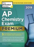 Cracking the AP Chemistry Exam 2019, Premium Edition: 5 Practice Tests + Complete Content Review