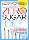 Zero Sugar Diet: The 14-Day Plan to Flatten Your Belly, Crush Cravings, and Help Keep You Lean